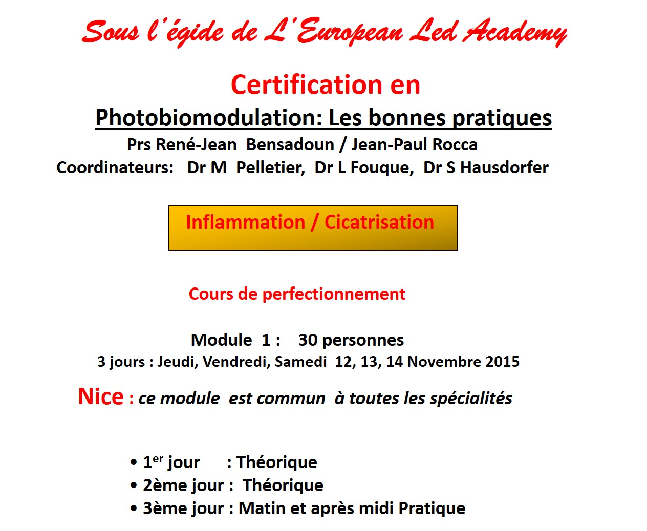 Certification Photobiomodulation  -  2015 November, Thursday 12th, Friday 13th, saturday 14th in Nice. Program and registration