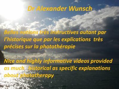 DR Alexander WUNSCH       -        Belles notions très instructives autant par l'historique que par les explications  très précises sur la photothérapie.